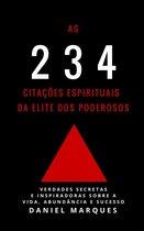 As 234 Citações Espirituais da Elite dos Poderosos: Verdades Secretas e Inspiradoras sobre a Vida, Abundância e Sucesso