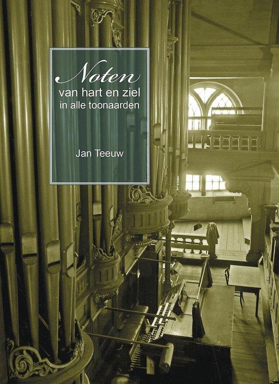 Noten met hart en ziel in alle toonaarden - Jan Teeuw | Fthsonline.com