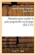 Memoire pour rendre la paix perpetuelle en Europe