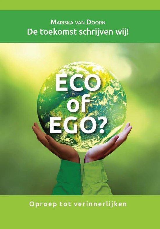 Eco of ego? De toekomst schrijven wij! Oproep tot verinnerlijken