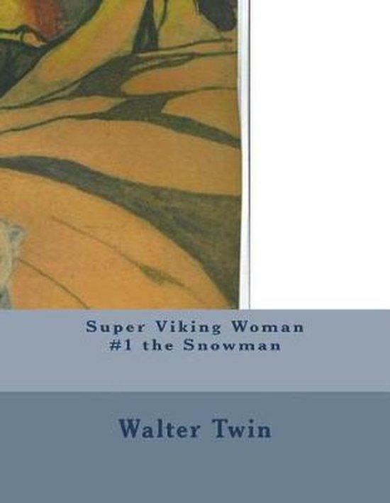 Super Viking Woman #1 the Snowman