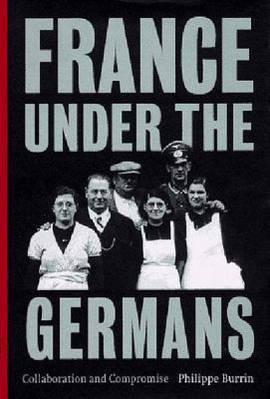 Boek cover France Under the Germans van Philippe Burrin (Hardcover)