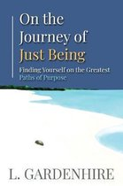 On the Journey of Just Being