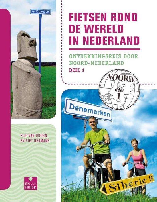 Cover van het boek 'Fietsen rond de wereld in Nederland  / 1 Noord'