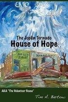 The Joplin Tornado House of Hope