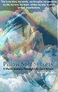 Pillow Soft Secrets: A Manic Journey Through Life, Love & Lust