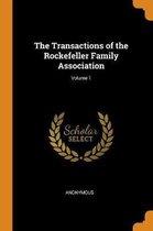 The Transactions of the Rockefeller Family Association; Volume 1