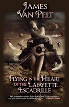 Flying in the Heart of the Lafayette Escadrille