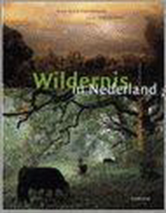 Wildernis In Nederland - F.W.M. Vera |