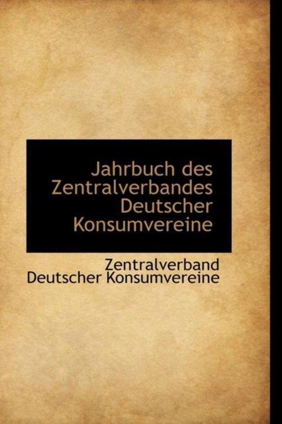 Jahrbuch Des Zentralverbandes Deutscher Konsumvereine