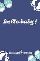 Hallo Baby! Mein Schwangerschaftstagebuch