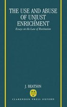 The Use and Abuse of Unjust Enrichment