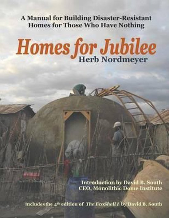 Homes for Jubilee - A Manual for Building Disaster-Resistant Homes for Those Who Have Nothing