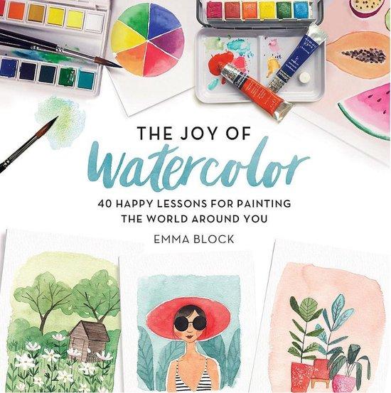 Boek cover The Joy of Watercolor van Emma Block (Hardcover)