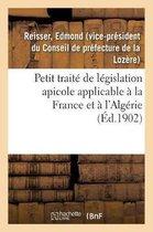 Petit traite de legislation apicole applicable a la France et a l'Algerie