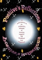 Positive's Reflections