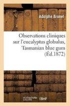 Observations cliniques sur l'eucalyptus globulus, Tasmanian blue gum