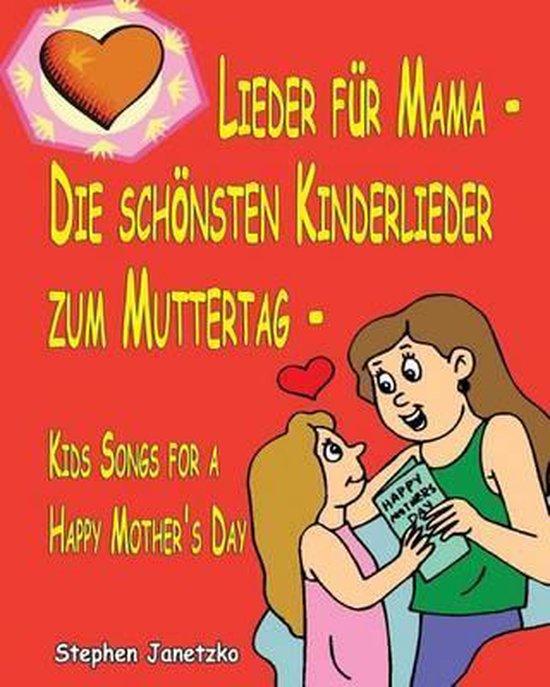 Lieder F r Mama - Die Sch nsten Kinderlieder Zum Muttertag - Kids Songs for a Happy Mother's Day