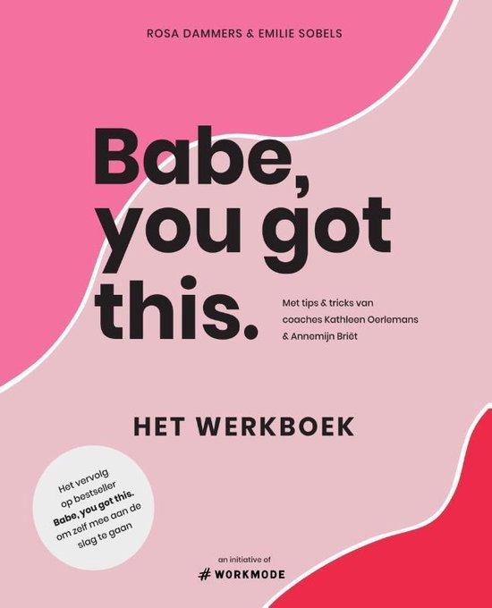 Babe, you got this. Het werkboek