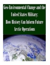 Geo-Environmental Change and the United States Military