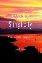 In Search of Simplicity: A True Story that Changes Lives