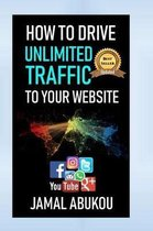 How to Drive Unlimited Traffic to Your Website