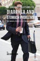 84 Organic Solutions to Diarrhea and Stomach Problems