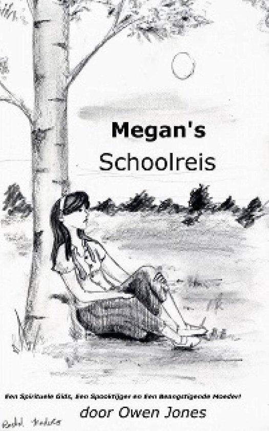 De Megan Reeks 3 - Megan's Schoolreis - Owen Jones |