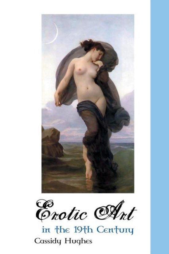 Boek cover Erotic Art in the 19th Century van Cassidy Hughes (Paperback)