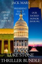 Luke Stone Thriller Bundle: Oppose Any Foe (#4), President Elect (#5), and Our Sacred Honor (#6)