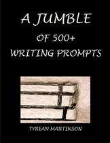A Jumble of 500+ Writing Prompts