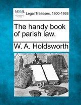 The Handy Book of Parish Law.