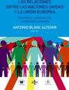 Las relaciones entre las Naciones Unidas y la Union Europea: seguridad, cooperacion y Derechos Humanos