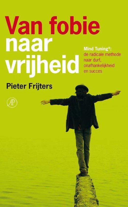 Van fobie naar vrijheid - Pieter Frijters |