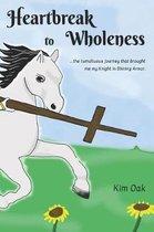 Heartbreak to Wholeness