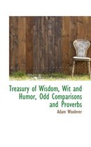 Treasury of Wisdom, Wit and Humor, Odd Comparisons and Proverbs