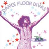 Dance Floor Divas: The '70s