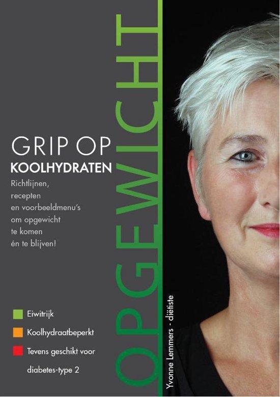 Boek cover Grip op Koolhydraten 1 - Grip op koolhydraten Opgewicht van Yvonne Lemmers (Paperback)