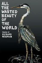 All the Wasted Beauty of the World