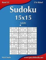 Sudoku 15x15 - Leicht - Band 23 - 276 R tsel