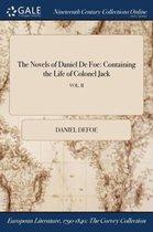 The Novels of Daniel De Foe: Containing the Life of Colonel Jack; VOL. II