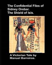 The Confidential Files of Sidney Orebar.the Shield of Isis.