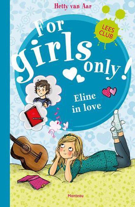 For Girls Only! 14 - Eline in love - Hetty van Aar  
