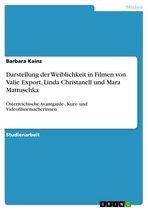 Darstellung der Weiblichkeit in Filmen von Valie Export, Linda Christanell und Mara Mattuschka