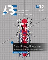 A+BE Architecture and the Built Environment  -   Smart Energy Dissipation