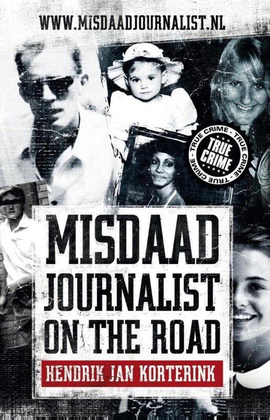 Misdaadjournalist on the road - Hendrik Jan Korterink |