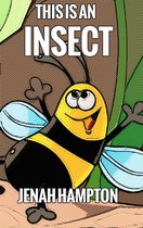This is an Insect (Illustrated Children's Book Ages 2-5)