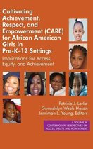 Cultivating Achievement, Respect, and Empowerment (CARE) for African American Girls in PreK?12 Settings