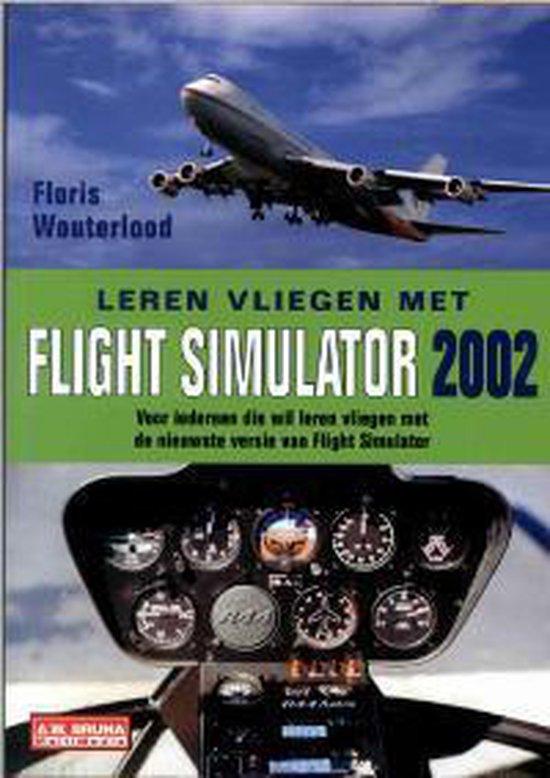 Leren Vliegen Met Flight Simulator 2002 - Floris Wouterlood  