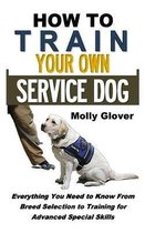 How to Train Your Own Service Dog